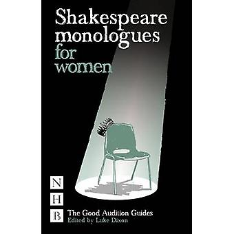 Shakespeare Monologues for Women by Luke Dixon - 9781848420076 Book