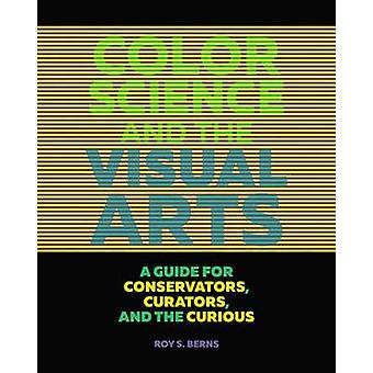 Color Science and the Visual Arts - A Guide for Conservations - Curato