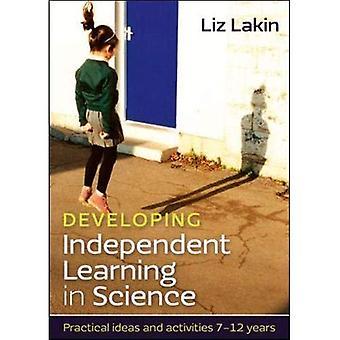Apprentissage autonome en développement en Science:: Des idées pratiques et activités pour les 7-12 ans