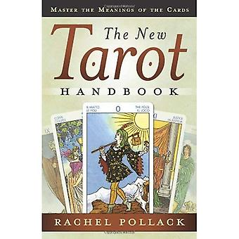 The New Tarot Handbook: Master the Meanings of the Cards