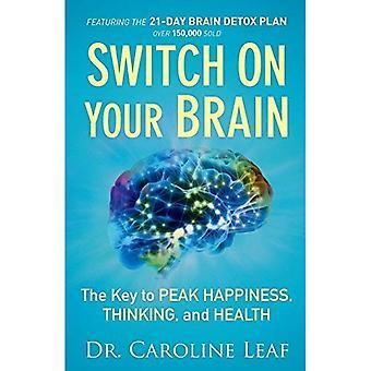 Slå på din hjärna: Nyckeln till Peak lycka, tänkande och hälsa