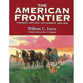 Die amerikanische Grenze: Pioniere, Siedler und Cowboys 1800-1899