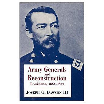 Army Generals and Reconstruction: Louisiana, 1862-77