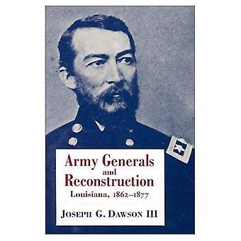 Generaals van het leger en de wederopbouw: Louisiana, 1862-77