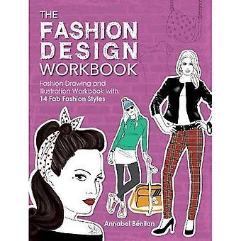 The Fashion Design Workbook: Fashion Drawing and Illustration Workbook with 14 Fab Fashion Styles