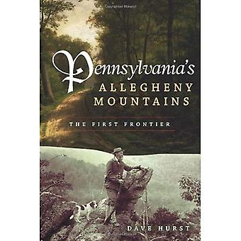 Pennsylvanias Allegheny Mountains: die erste Grenze