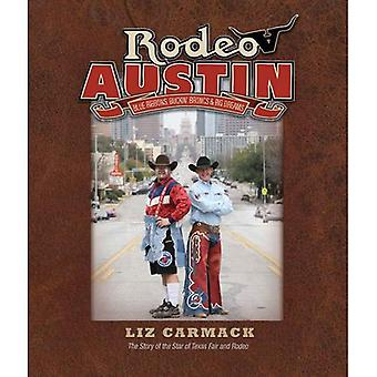 Rodeo Austin: Blue Ribbons, Buckin' Broncs, and Big Dreams: The Story of the Star of Texas Fair and Rodeo