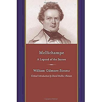 Mellichampe: Une légende de la Santee (projet des Initiatives Simms) (écrits de W.G. Simms)