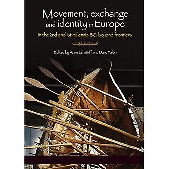 Movement, Exchange and�Identity in Europe in the 2nd�and 1st Millennia BC: Beyond�Frontiers
