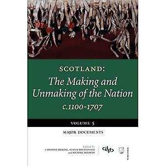 Scotland: The Making and Unmaking of the Nation C1100-1707: 5