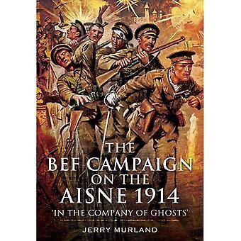 Die Schlacht an der Aisne 1914: die BEF und die Geburt von der Westfront