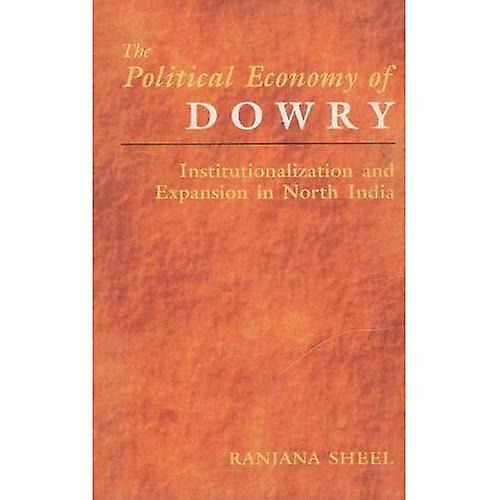 Political Economy of Dowry  Institutionalization and Expansion in North India