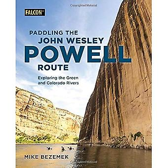 Paddling the John Wesley Powell Route: Exploring the� Green and Colorado Rivers