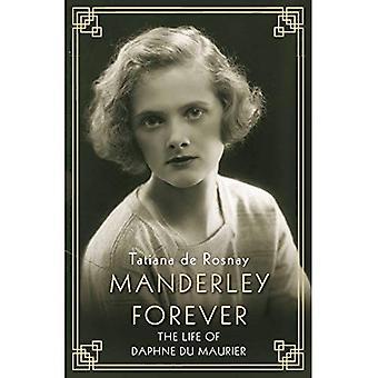 Manderley Forever: The Life� of Daphne du Maurier