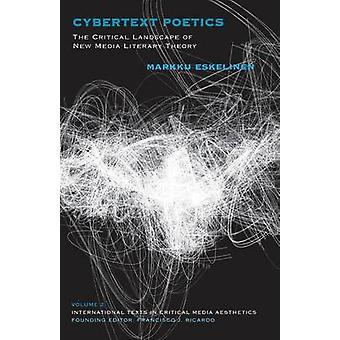 Cybertext Poetics by Eskelinen & Markku