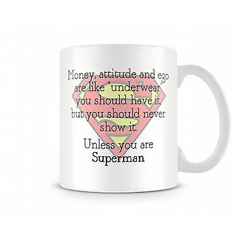 Money, attitude and ego are like underwear Mug