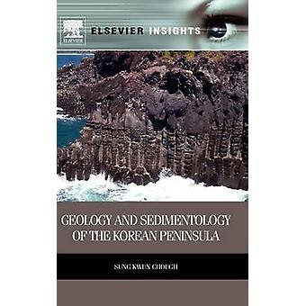 Geology and Sedimentology of the Korean Peninsula by Chough & Sung Kwun