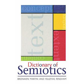 Dictionary of Semiotics by Martin & Bronwen