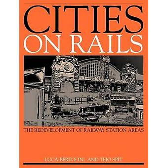 Cities on Rails The Redevelopment of Railway Stations and Their Surroundings by Bertonlini & Luca