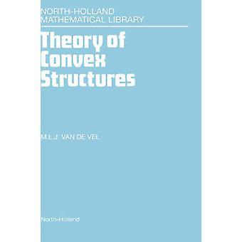 Theory of Convex Structures by Vel & M. L. J. Van De