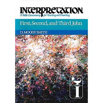 Erste zweite und dritte John Interpretation A Bibelkommentars für Lehren und predigen von Smith & D. Moody