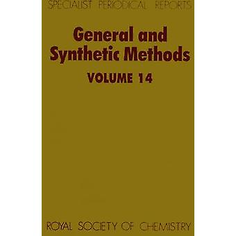 General and Synthetic Methods Volume 14 by Pattenden & G