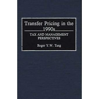 Transfer Pricing in the 1990s Tax Management Perspectives by Tang & Roger Y. W.