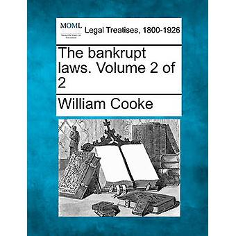 The bankrupt laws. Volume 2 of 2 by Cooke & William