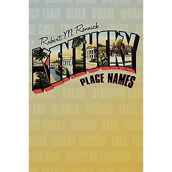 Kentucky Place Names by Rennick & Robert M.