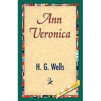 Ann Veronica by Wells & H. G.