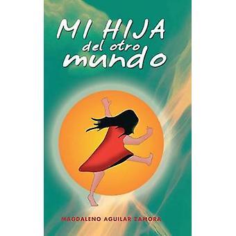 Mi Hija del Otro Mundo by Zamora & Magdaleno Aguilar