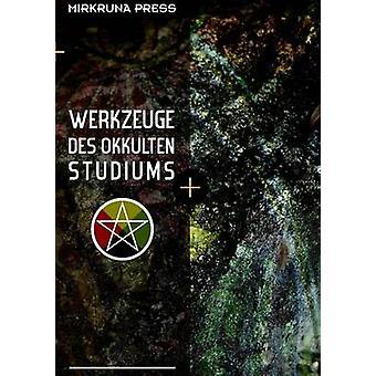 Werkzeuge des Okkulten Studiums by Van Verde & Alexander