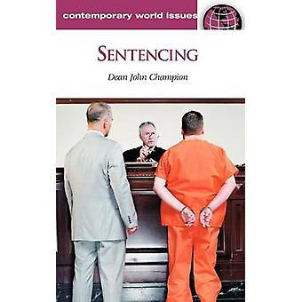 Sentencing A Reference Handbook by Champion & Dean John