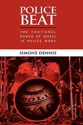 Police Beat The Emotional Power of Music in Police Work by Dennis & Simone