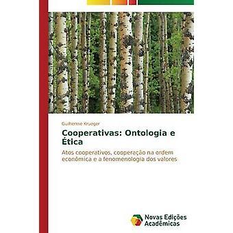 Cooperativas Ontologia e tica por Krueger Guilherme