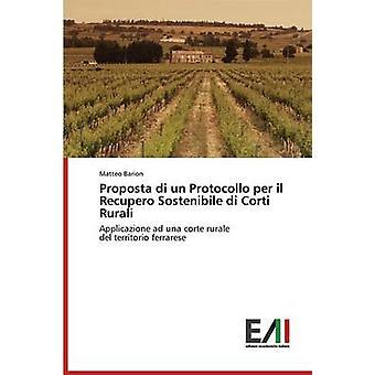 Proposta di un Protocollo per il Recupero Sostenibile di Corti Rurali by Barion Matteo