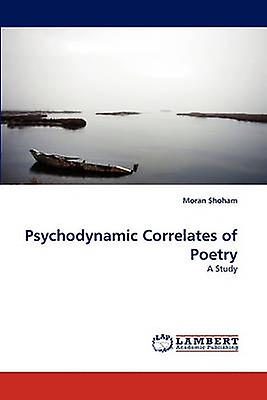 Psychodynamic Correlates of Poetry by Shoham & Moran
