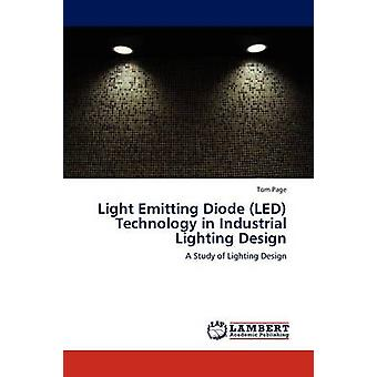 Light Emitting Diode LED Technology in Industrial Lighting Design by Page & Tom