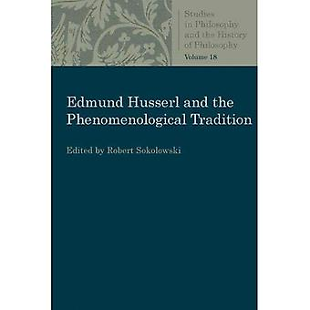 Edmund Husserl and the Phenomenological Tradition: Essays in Phenomenology (Studies in Philosophy and the History of Philosophy)