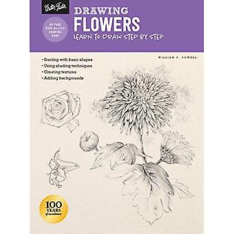 Drawing: Flowers with William F. Powell: Learn to draw step by step (How� to Draw & Paint)