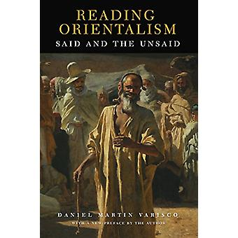 Reading Orientalism - Said and the Unsaid by Daniel Martin Varisco - D