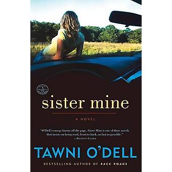 Sister Mine by Tawni O'Dell - 9780307351678 Book