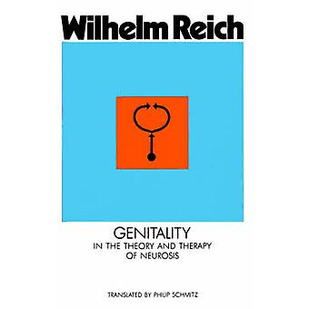 Genitality - In the Theory and Therapy of Neurosis by Wilhelm Reich -