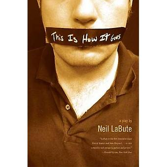 This Is How It Goes - A Play by Neil LaBute - Labute - 9780571211555 B