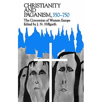 Christianity and Paganism - 350-750 - The Conversion of Western Europe