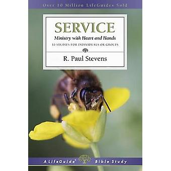 Service - Ministry with Heart and Hands by R Paul Stevens - 9780830831