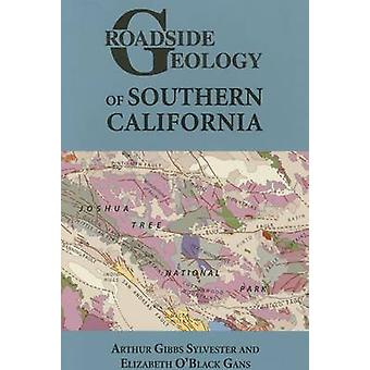 Roadside Geology of Southern California by Arthur G Sylvester - Eliza