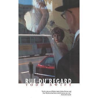 Rue du Regard by Todd Swift - 9780919688117 Book