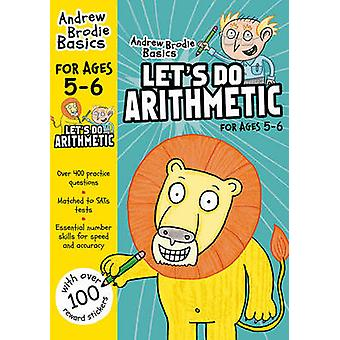 Let's Do Arithmetic 5-6 - 5-6 by Andrew Brodie - 9781472923646 Book