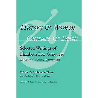 History and Women - Culture and Faith - Selected Writings of Elizabeth